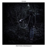 Giver – Mother Midnight (2015, Beyond Hope Records)