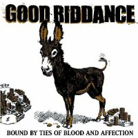 Good Riddance – Bound By Ties of Blood and Affection (2003, Fat Wreck)