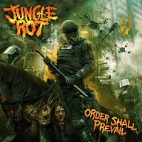 Jungle Rot – Order Shall Prevail (2015, Victory Records)