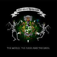 Mr. Irish Bastard – The World, The Flesh & The Devil (2015, Uncle-M)