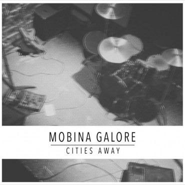 Mobina Galore – Cities Away (2015, Gunner Records)