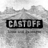 Castoff – Lines and Passages (2015, Morning Wood Records)