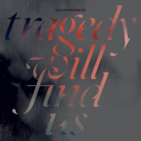 Counterparts – Tragedy Will Find Us (2015, Pure Noise Records)