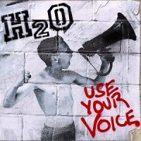 H2O – Use Your Voice (2015, Bridge Nine Records)
