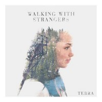 Walking With Strangers – Terra (2015, Burning Heart Records)