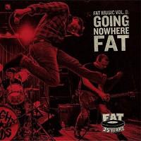 V/A – Fat Music, Vol. 8 – Going Nowhere Fat (2015, Fat Wreck)
