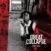 Great Collapse – Holy War (2015, End Hits Records)