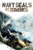 Navy Seals vs. Zombies (USA 2015)