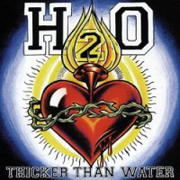 H2O – Thicker Than Water (1997, Epitaph Records)