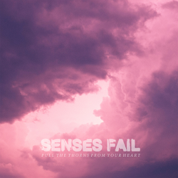 Senses Fail – Pull the Thorns From Your Heart (2015, Pure Noise Records)