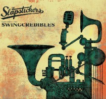 The Slapstickers featuring The Swingcredibles – The Slapstickers featuring The Swingcredibles (2015, BonnBoomMusic)