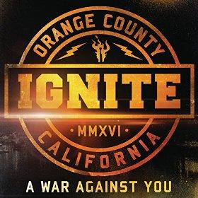 Ignite – A War Against You (2016, Century Media)