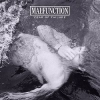 Malfunction – Fear of Failure (2015, Bridge Nine Records)