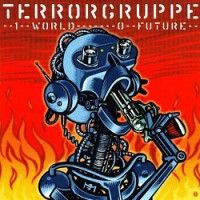 Terrorgruppe – 1 World – 0 Future (2000, Epitaph Records)