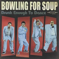 Bowling for Soup – Drunk Enough to Dance (2002, Silvertone/Jive/Zomba)