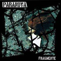Paranoya – Fragmente (2015, Elfenart Records/S.N. Rex/Broken Silence)