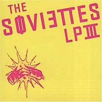 The Soviettes – LP III (2005, Fat Wreck)