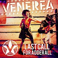 Venerea – Last Call For Adderall (2016, Destiny Records)