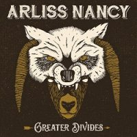 Arliss Nancy – Greater Divides (2016, Gunner Records/Broken Silence)