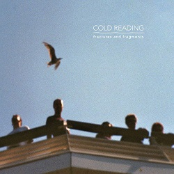 Cold Reading – Fractures and Fragments (2015, Flix Records)