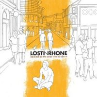Lost in Rhone – Beloved Be the Ones Who Sit Down (2006, Dockyard 1)
