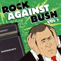 V/A – Rock Against Bush, Vol. 1 (2004, Fat Wreck)