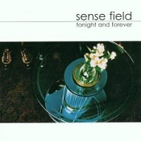 Sense Field – Tonight and Forever (2001, Nettwerk)