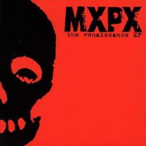 MxPx – The Renaissance EP (2001, Fat Wreck)