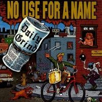 No Use For a Name – The Daily Grind (1993, Fat Wreck)