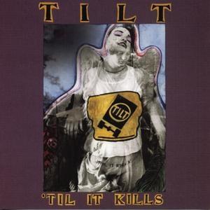 Tilt – `Til It Kills (1995, Fat Wreck)