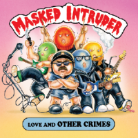 Masked Intruder – Love and Other Crimes (2016, Pure Noise Records)