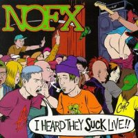 NoFx – I Heard They Suck Live!! (1995, Fat Wreck)
