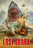 Raiders of the Lost Shark (USA 2015)