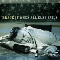 Bracket – When All Else Fails (2000, Fat Wreck)