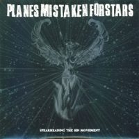 Planes Mistaken for Stars – Spearheading the Sin Movement (2002, No Idea Records)