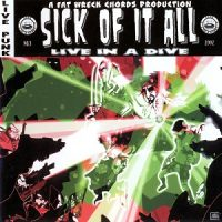 Sick Of It All – Live in a Dive (2002, Fat Wreck)