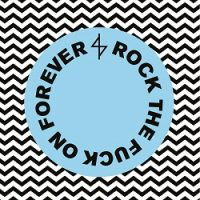 Angel Du$t – Rock the Fuck On Forever (2016, Pop Wig Records)