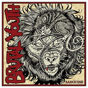 Brutal Youth – Sanguine (2017, Gunner Records)