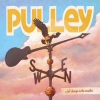 Pulley – No Change in the Weather (2016, Cyber Tracks)