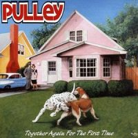 Pulley – Together Again for the First Time (2001, Epitaph Records)