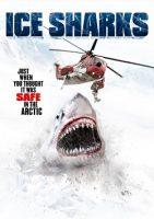 Ice Sharks – Der Tod hat rasiermesserscharfe Zähne (USA 2016)