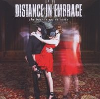 Distance in Embrace – The Best is Yet to Come (2012, Horror Business Records)
