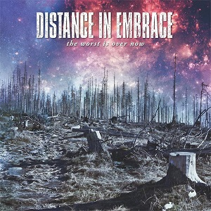 Distance in Embrace – The Worst is Over Now (2016, Horror Business Records)