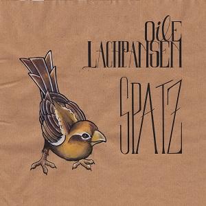 Oile Lachpansen – Spatz (2016, Lachpansen Inc.)
