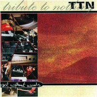 Tribute to Nothing – Act Without Words (2002, Lockjaw Records/Cargo Records)