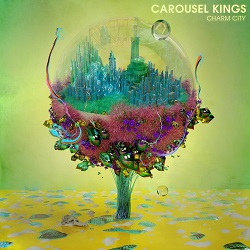 Carousel Kings – Charm City (2017, Victory Records)