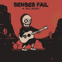 Senses Fail – In Your Absence (2017, Pure Noise Records)