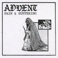 Advent – Pain & Suffering (2017, Bridge Nine Records)