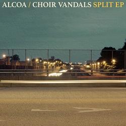 Alcoa / Choir Vandals – Split EP (2016, Bridge Nine Records)
