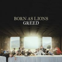 Born As Lions – Greed (2017, DIY)